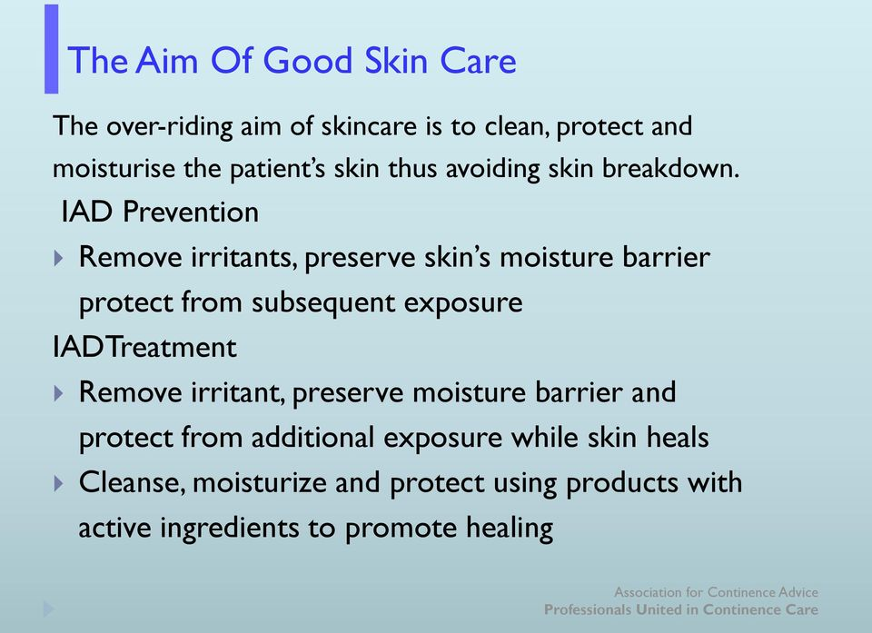 IAD Prevention Remove irritants, preserve skin s moisture barrier protect from subsequent exposure