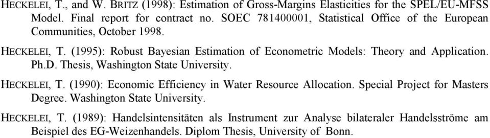 (1995): Robust Bayesian Estimation of Econometric Models: Theory and Application. Ph.D. Thesis, Washington State University. HECKELEI, T.