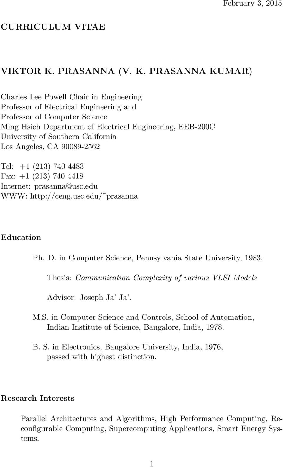 PRASANNA KUMAR) Charles Lee Powell Chair in Engineering Professor of Electrical Engineering and Professor of Computer Science Ming Hsieh Department of Electrical Engineering, EEB-200C University of