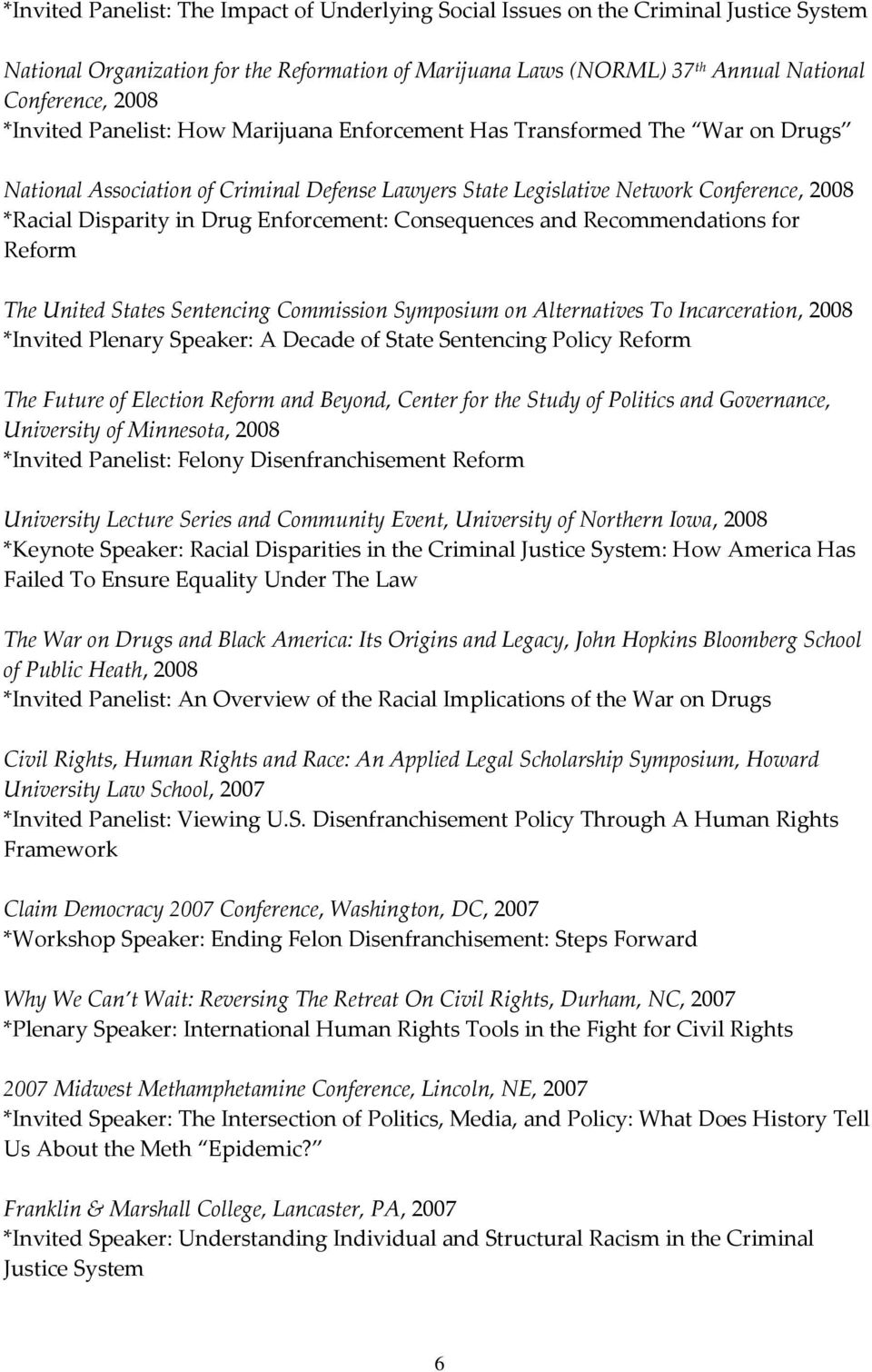 Enforcement: Consequences and Recommendations for Reform The United States Sentencing Commission Symposium on Alternatives To Incarceration, 2008 *Invited Plenary Speaker: A Decade of State
