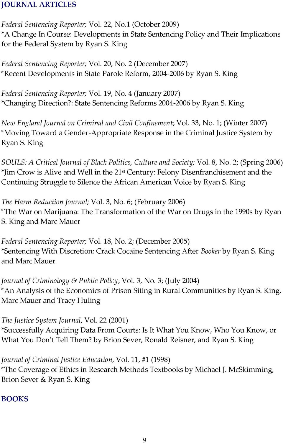 4 (January 2007) *Changing Direction?: State Sentencing Reforms 2004-2006 by Ryan S. King New England Journal on Criminal and Civil Confinement; Vol. 33, No.