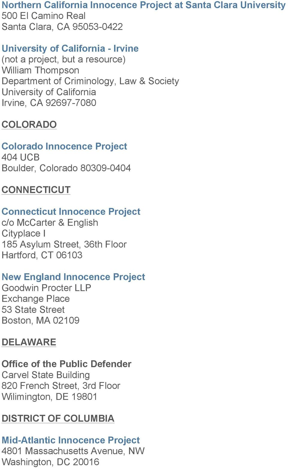 Project c/o McCarter & English Cityplace I 185 Asylum Street, 36th Floor Hartford, CT 06103 New England Innocence Project Goodwin Procter LLP Exchange Place 53 State Street Boston, MA 02109