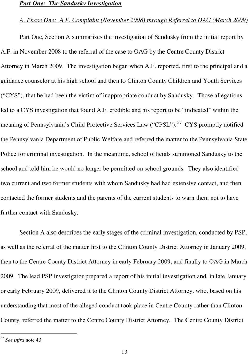 in November 2008 to the referral of the case to OAG by the Centre County District Attorney in March 2009. The investigation began when A.F.