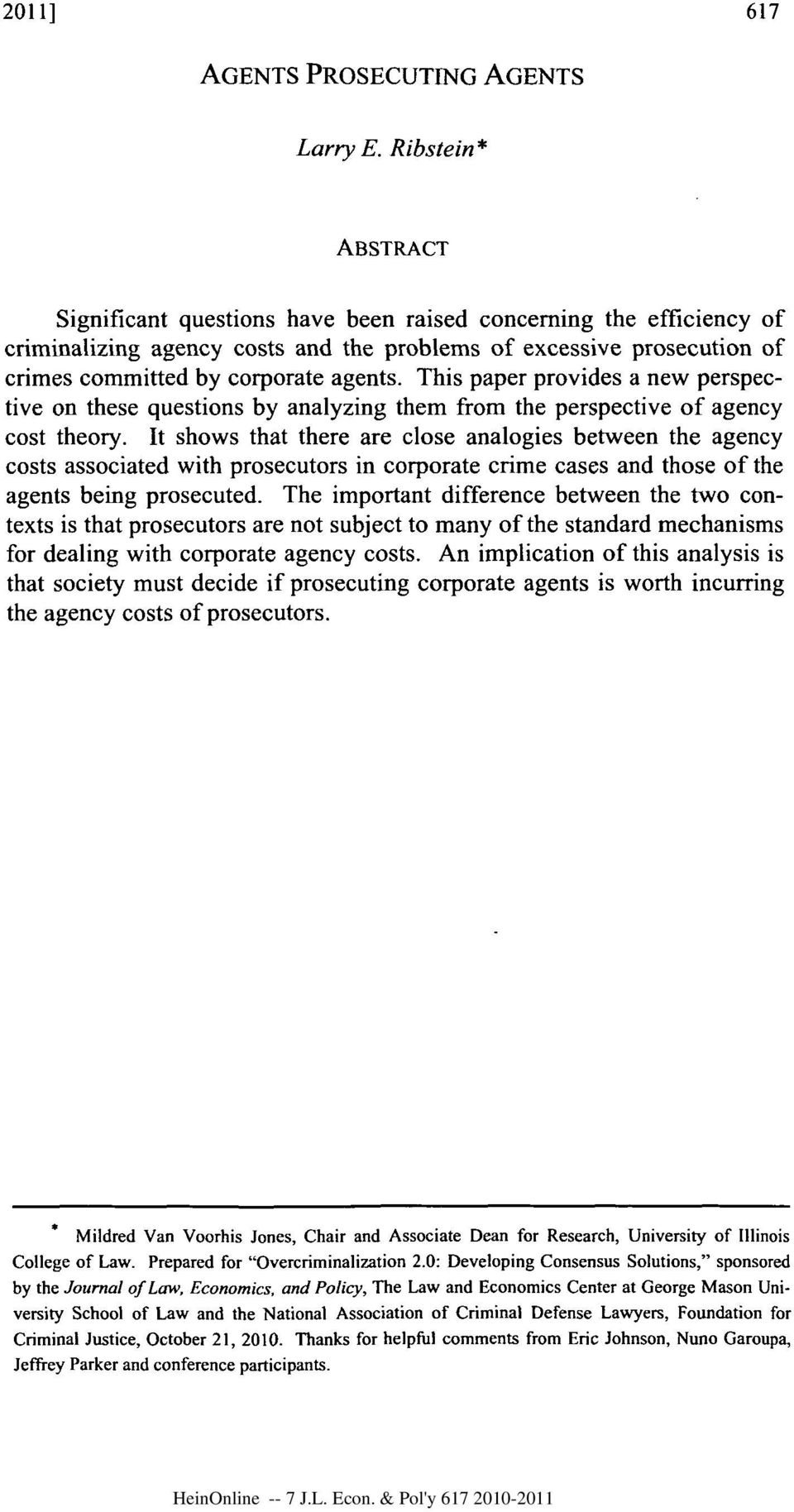 This paper provides a new perspective on these questions by analyzing them from the perspective of agency cost theory.