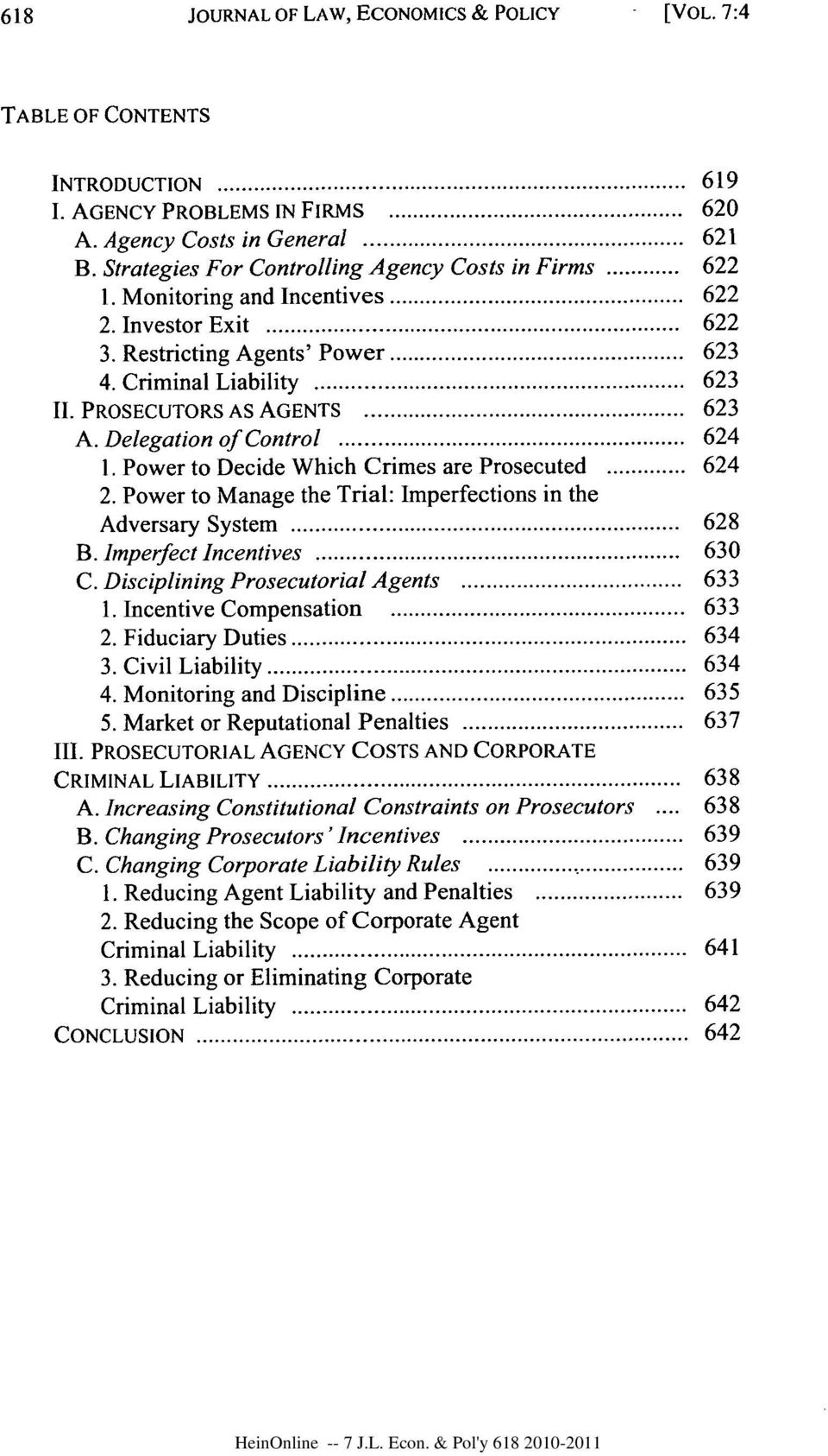 PROSECUTORS AS AGENTS...... 623 A. Delegation of Control... 624 1. Power to Decide Which Crimes are Prosecuted... 624 2. Power to Manage the Trial: Imperfections in the Adversary System...... 628 B.