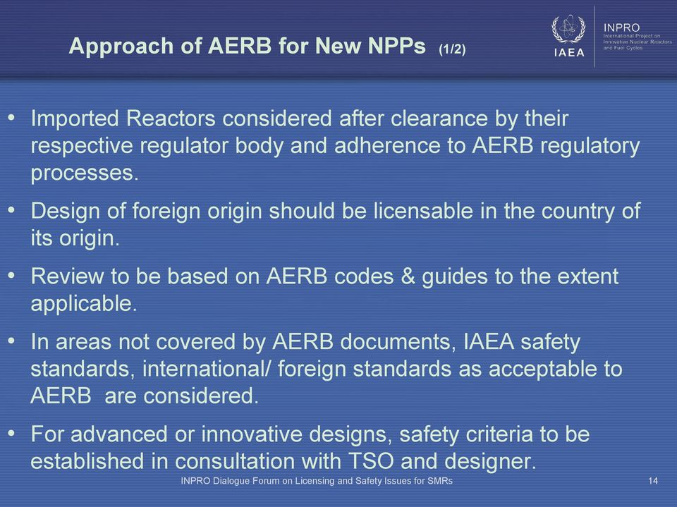 Review to be based on AERB codes & guides to the extent applicable.
