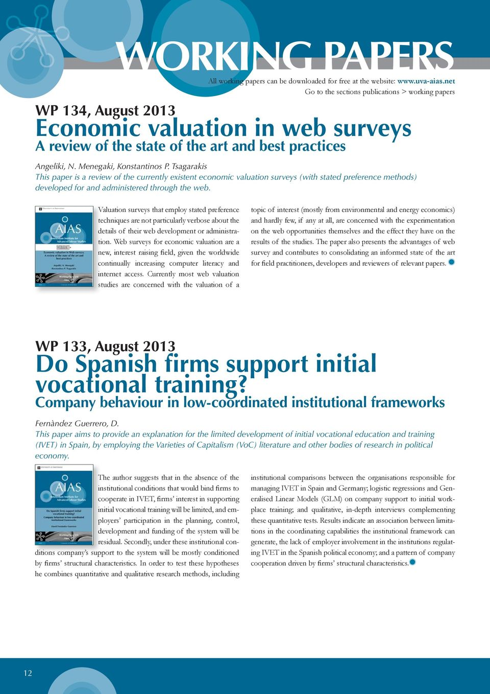 Tsagarakis This paper is a review of the currently existent economic valuation surveys (with stated preference methods) developed for and administered through the web.