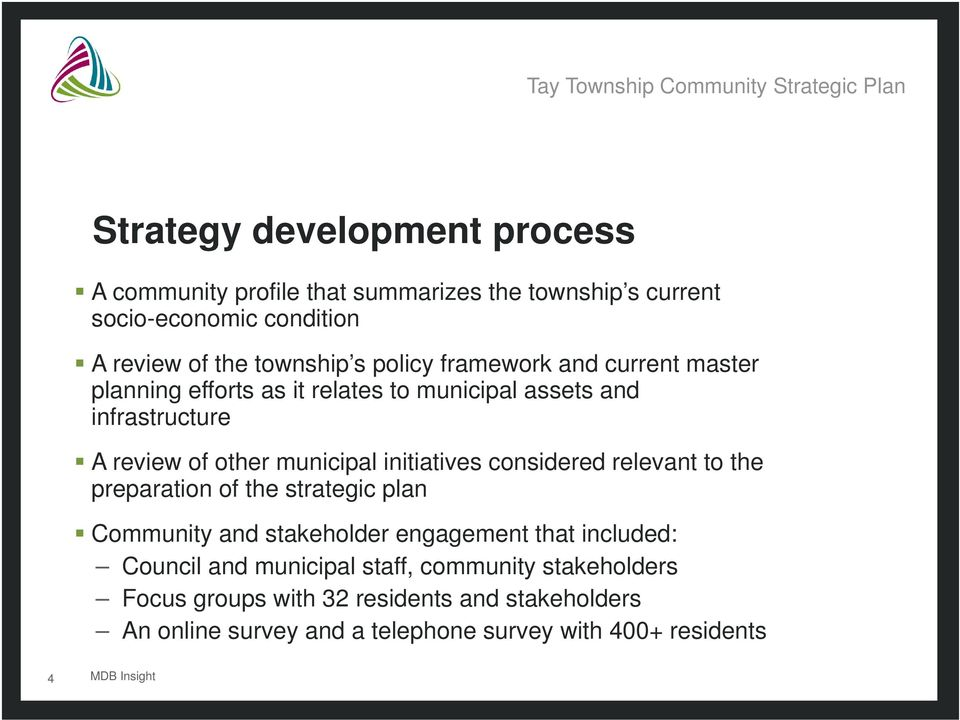 initiatives considered relevant to the preparation of the strategic plan Community and stakeholder engagement that included: Council and