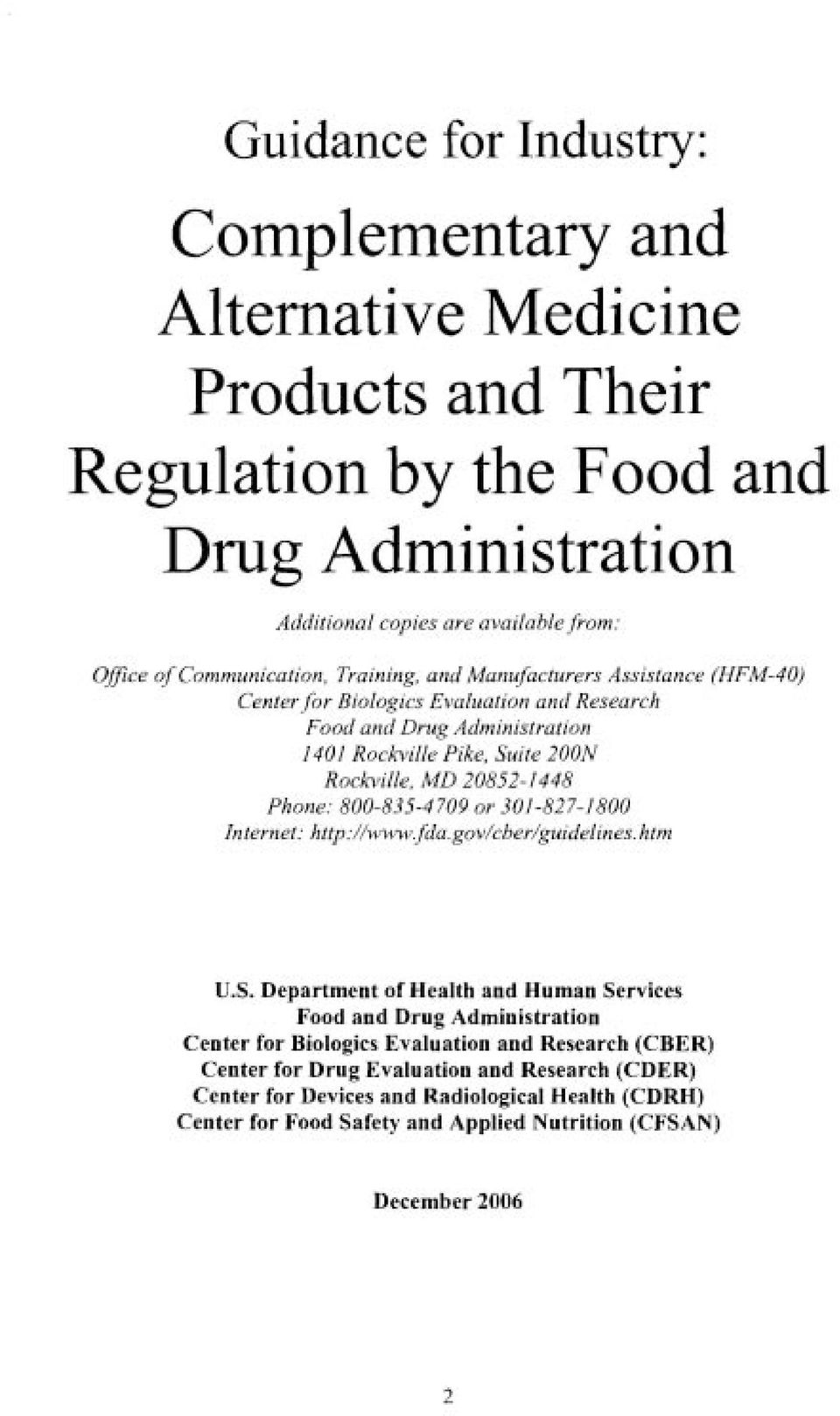 20852-1448 Phone: 800-835-4 709 or 301-827-1 800 Internet: http://www. fda.gov/cber/guidelines.htm U.S.