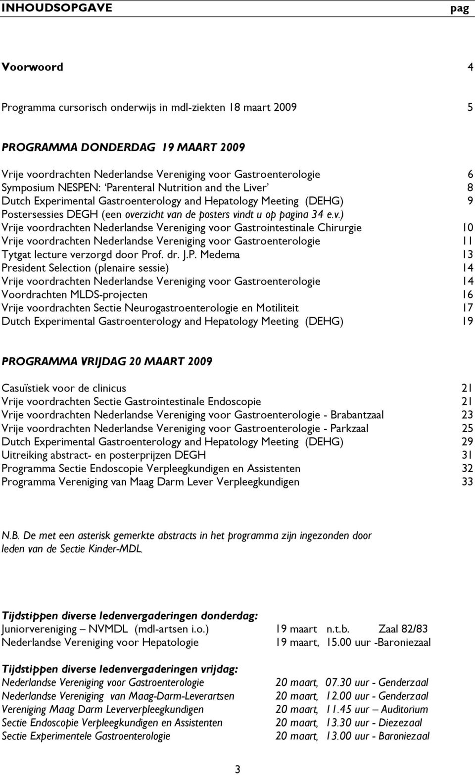 r 8 Dutch Experimental Gastroenterology and Hepatology Meeting (DEHG) 9 Postersessies DEGH (een ove