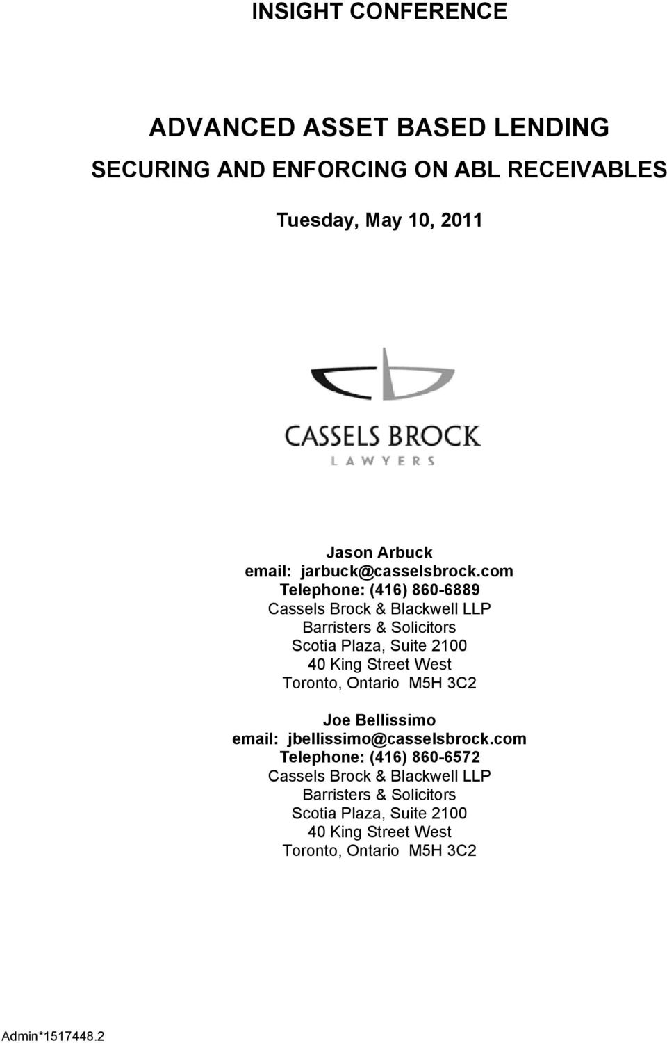 com Telephone: (416) 860-6889 Cassels Brock & Blackwell LLP Barristers & Solicitors Scotia Plaza, Suite 2100 40 King Street West