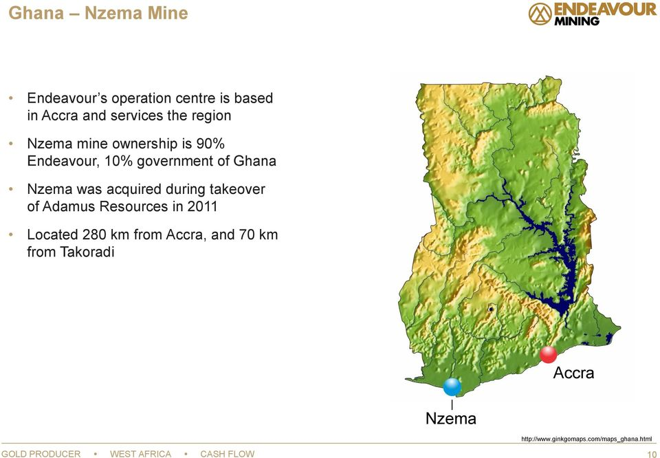 takeover of Adamus Resources in 2011 Located 280 km from Accra, and 70 km from Takoradi
