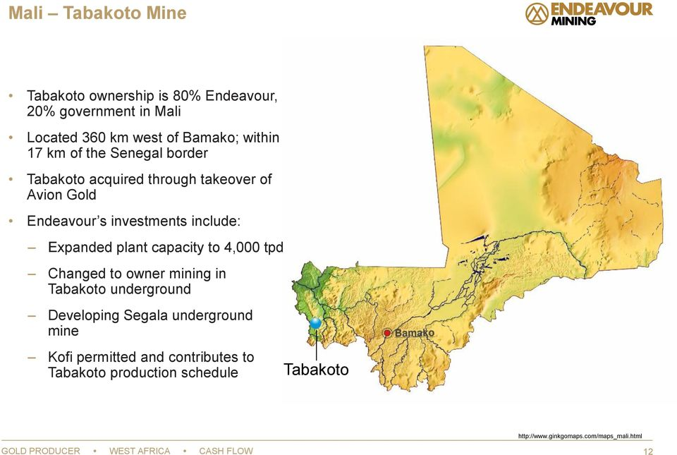 capacity to 4,000 tpd Changed to owner mining in Tabakoto underground Developing Segala underground mine Kofi permitted and