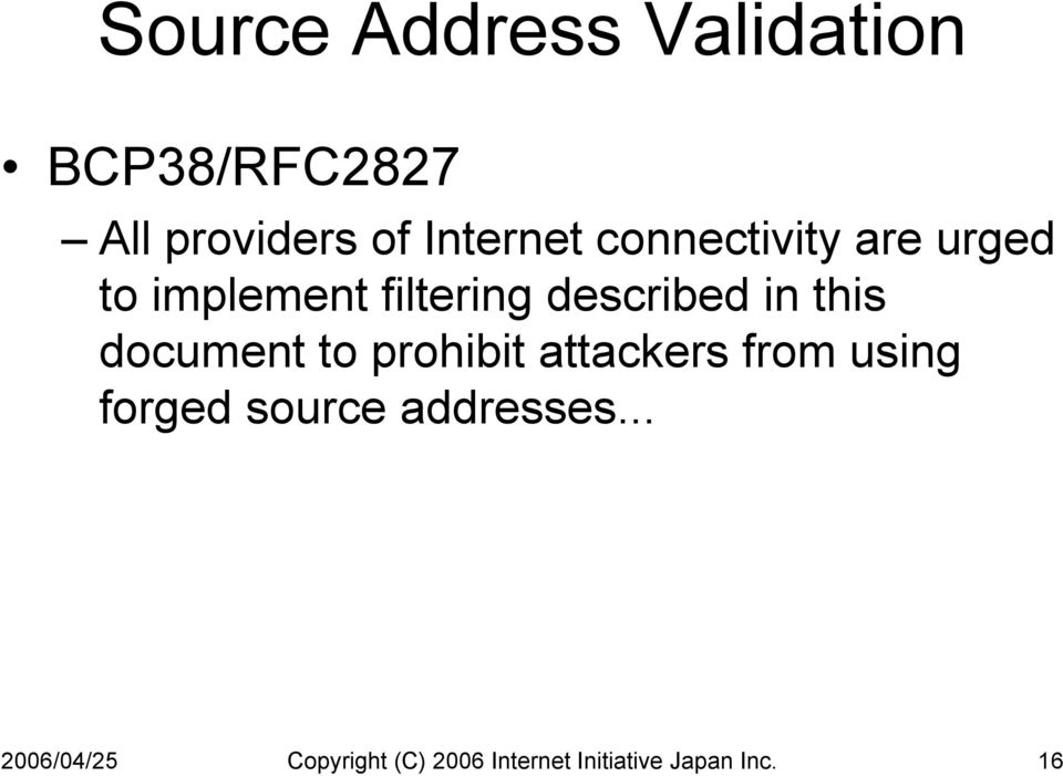 document to prohibit attackers from using forged source addresses.