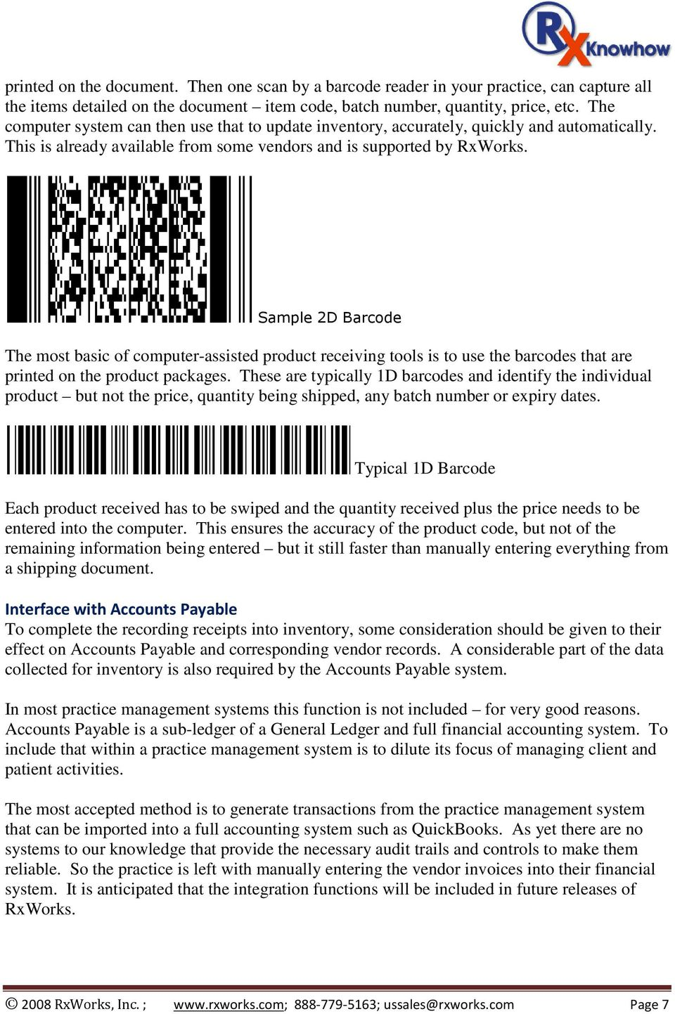 Sample 2D Barcode The most basic of computer-assisted product receiving tools is to use the barcodes that are printed on the product packages.