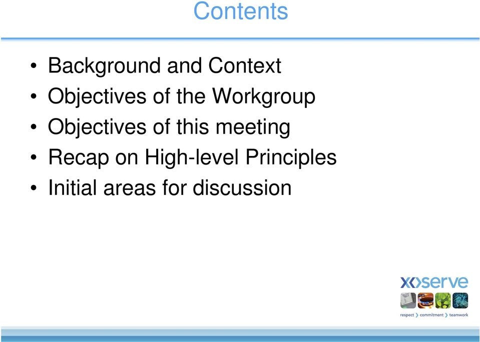 Objectives of this meeting Recap on