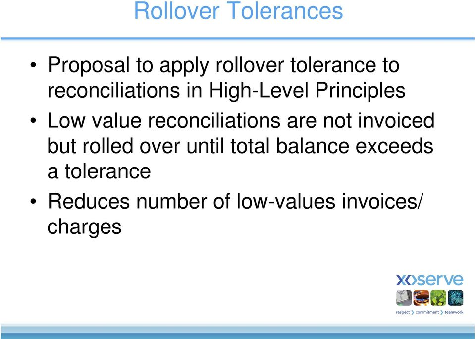 reconciliations are not invoiced but rolled over until total