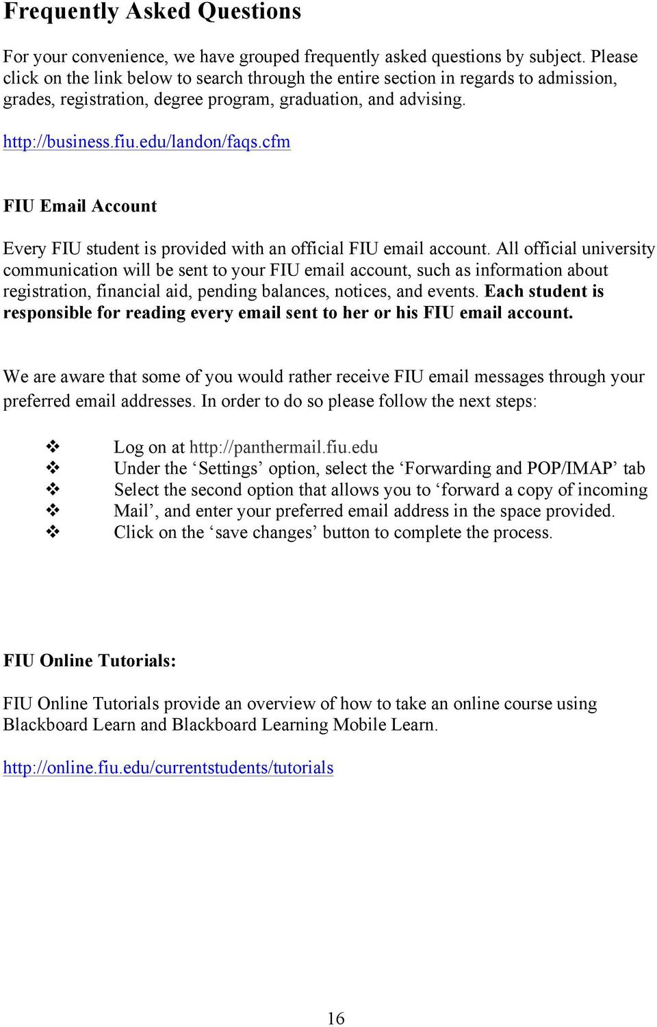 cfm FIU Email Account Every FIU student is provided with an official FIU email account.