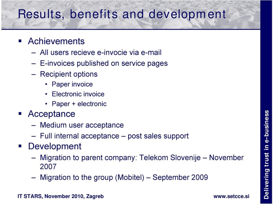 Acceptance Medium user acceptance Full internal acceptance post sales support Development