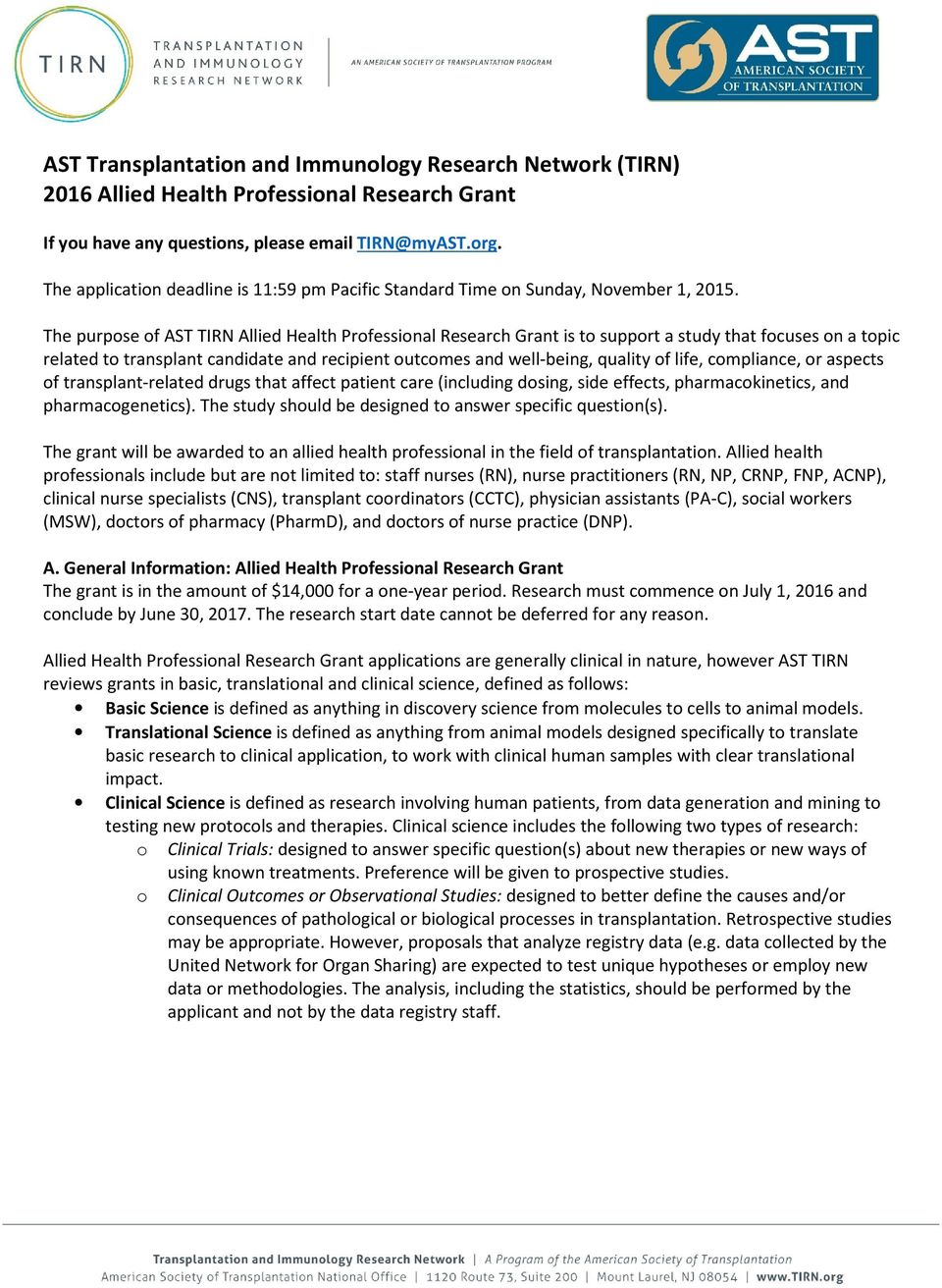 The purpose of AST TIRN Allied Health Professional Research Grant is to support a study that focuses on a topic related to transplant candidate and recipient outcomes and well-being, quality of life,
