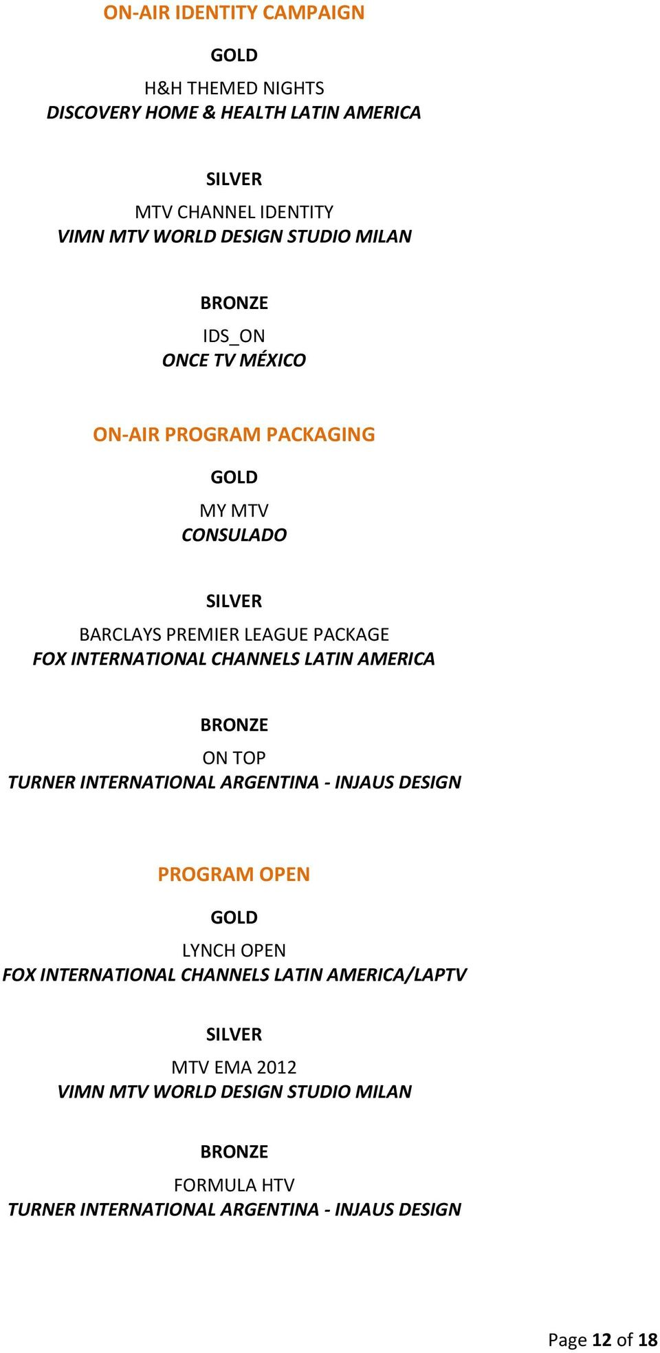 CHANNELS LATIN AMERICA ON TOP TURNER INTERNATIONAL ARGENTINA - INJAUS DESIGN PROGRAM OPEN LYNCH OPEN FOX INTERNATIONAL CHANNELS