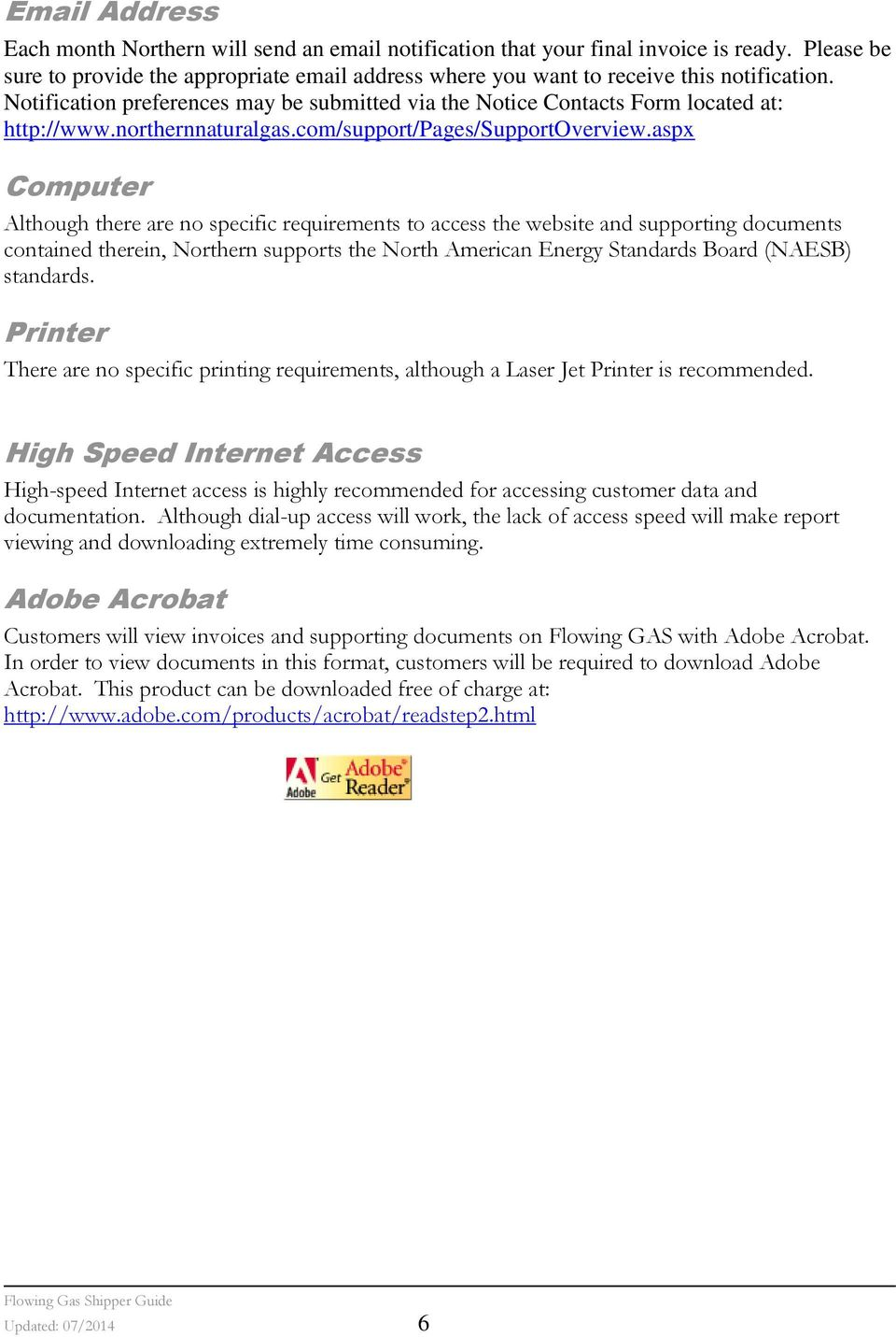 aspx Computer Although there are no specific requirements to access the website and supporting documents contained therein, Northern supports the North American Energy Standards Board (NAESB)