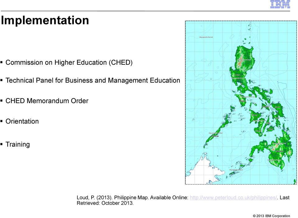 Orientation Training Loud, P. (2013). Philippine Map.