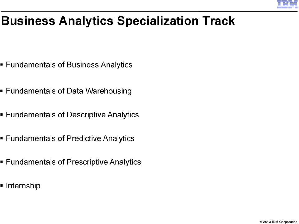 Fundamentals of Descriptive Analytics Fundamentals of
