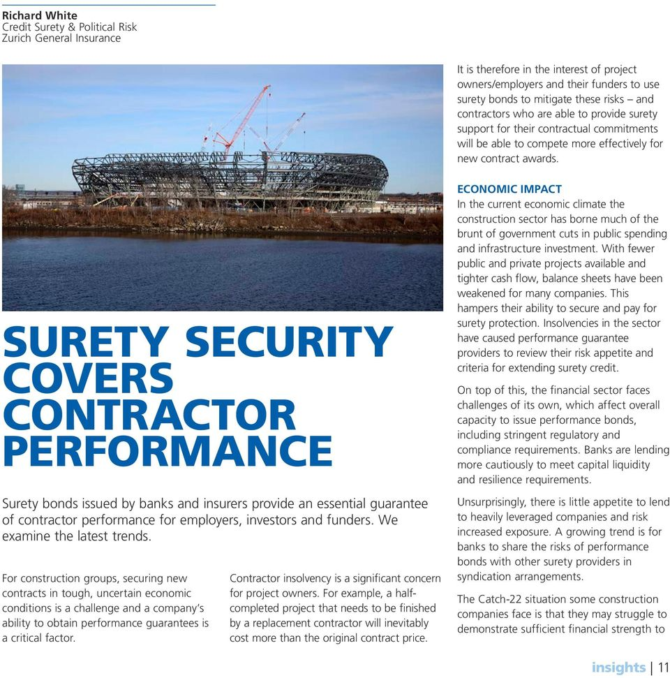 SURETY SECURITY COVERS CONTRACTOR PERFORMANCE Surety bonds issued by banks and insurers provide an essential guarantee of contractor performance for employers, investors and funders.