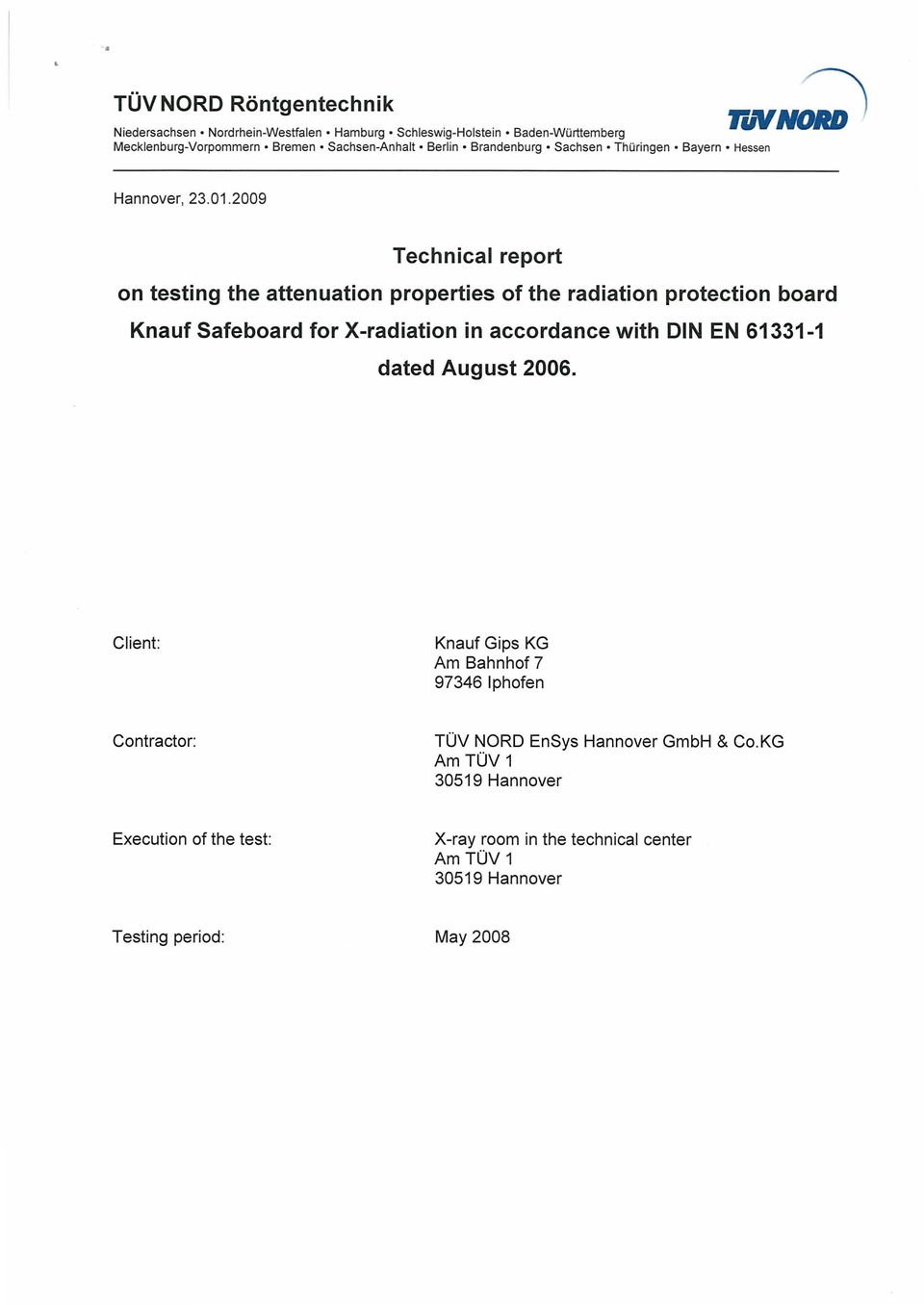 2009 Technical report on testing the attenuation properties of the radiation protection board Knauf Safeboard for X-radiation in accordance with DIN EN