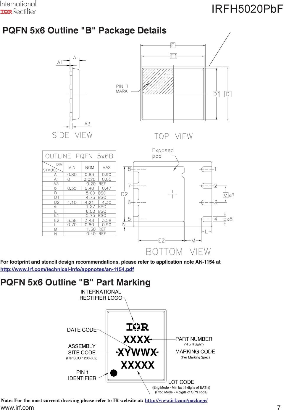 "pdf PQFN 5x6 Outline ""B"" Part Marking INTERNATIONAL RECTIFIER LOGO DATE CODE ASSEMBLY SITE CODE (Per SCOP 200-002) PIN IDENTIFIER XXXX XYWWX XXXXX"