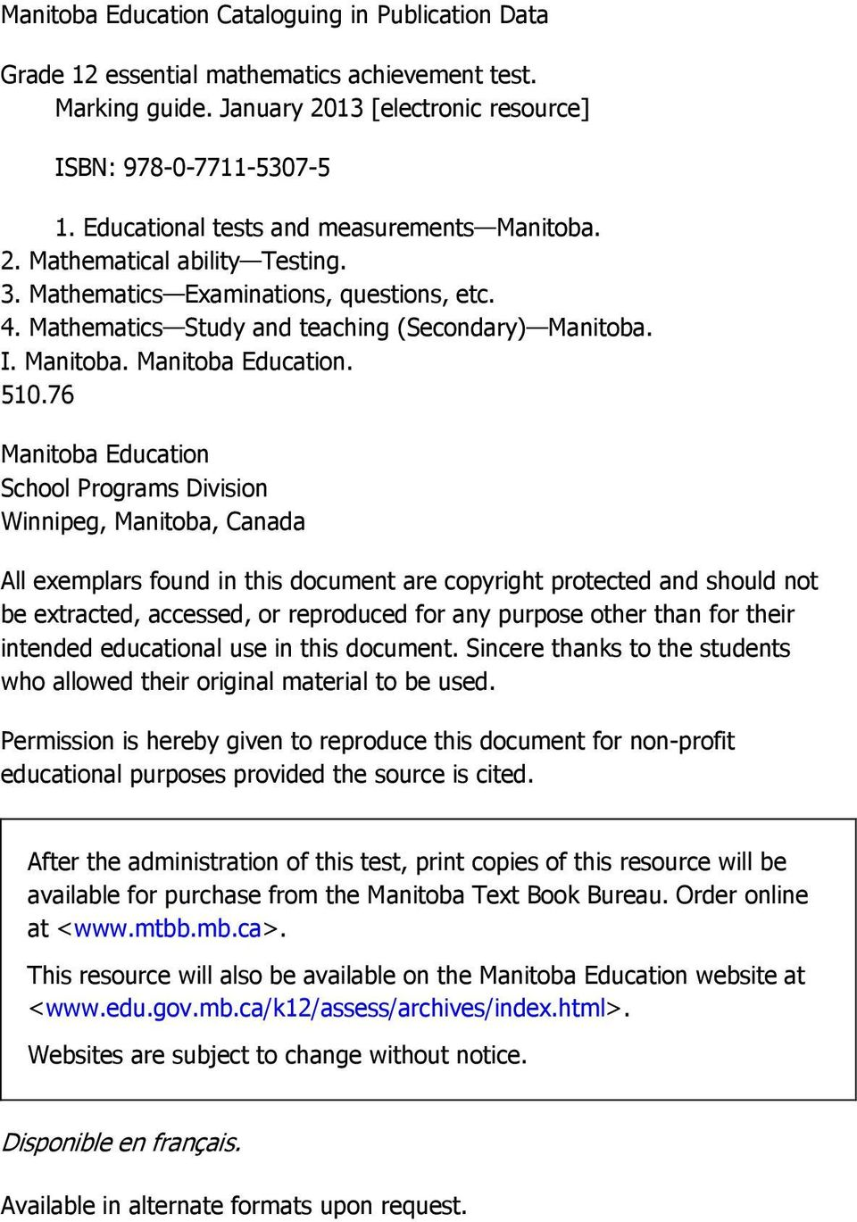 510.76 Manitoba Education School Programs Division Winnipeg, Manitoba, Canada All exemplars found in this document are copyright protected and should not be extracted, accessed, or reproduced for any