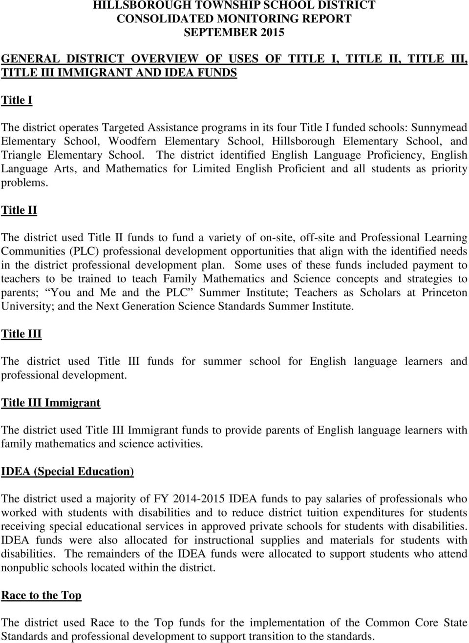 The district identified English Language Proficiency, English Language Arts, and Mathematics for Limited English Proficient and all students as priority problems.