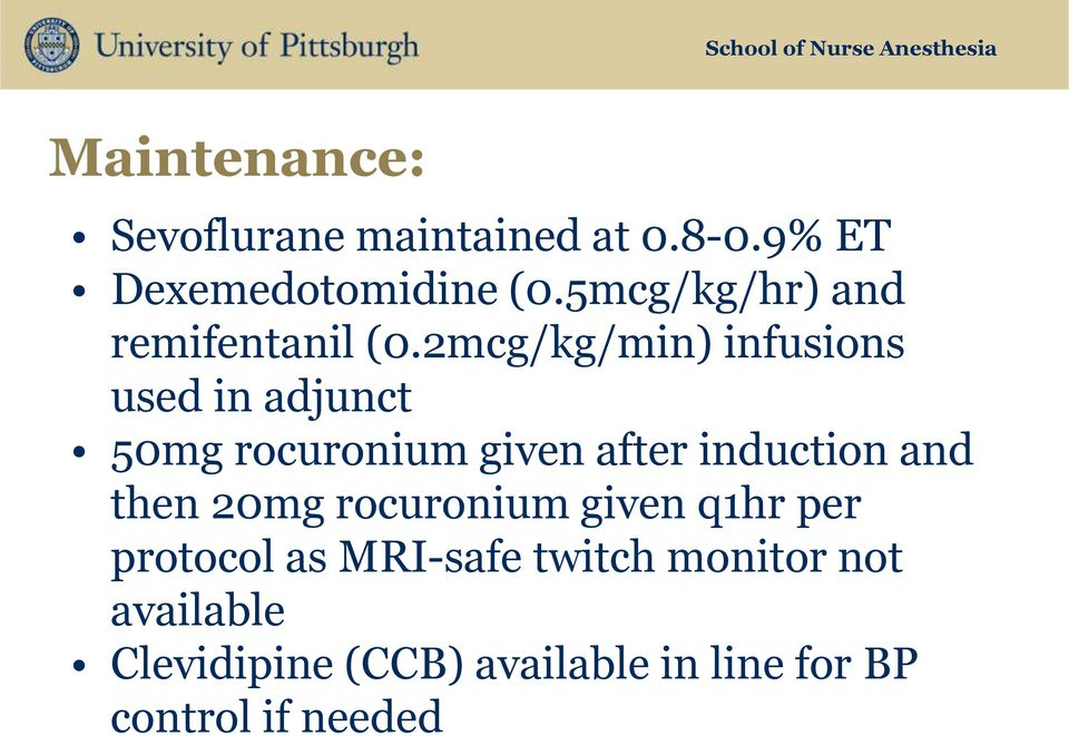 2mcg/kg/min) infusions used in adjunct 50mg rocuronium given after induction and