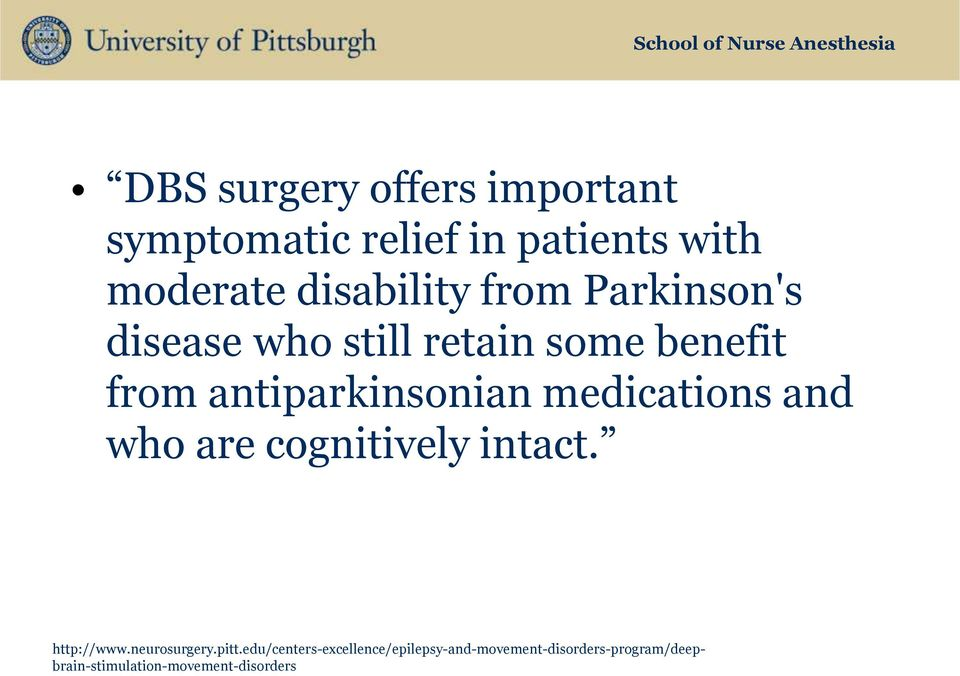 medications and who are cognitively intact. http://www.neurosurgery.pitt.