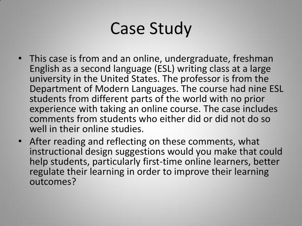 The course had nine ESL students from different parts of the world with no prior experience with taking an online course.