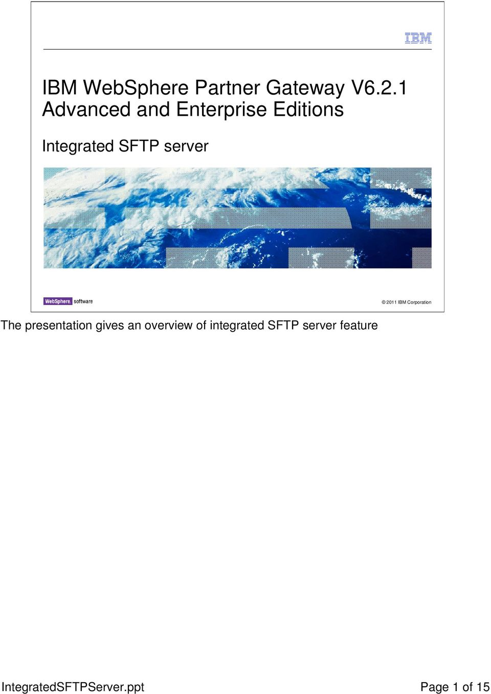 server 2011 IBM Corporation The presentation gives an