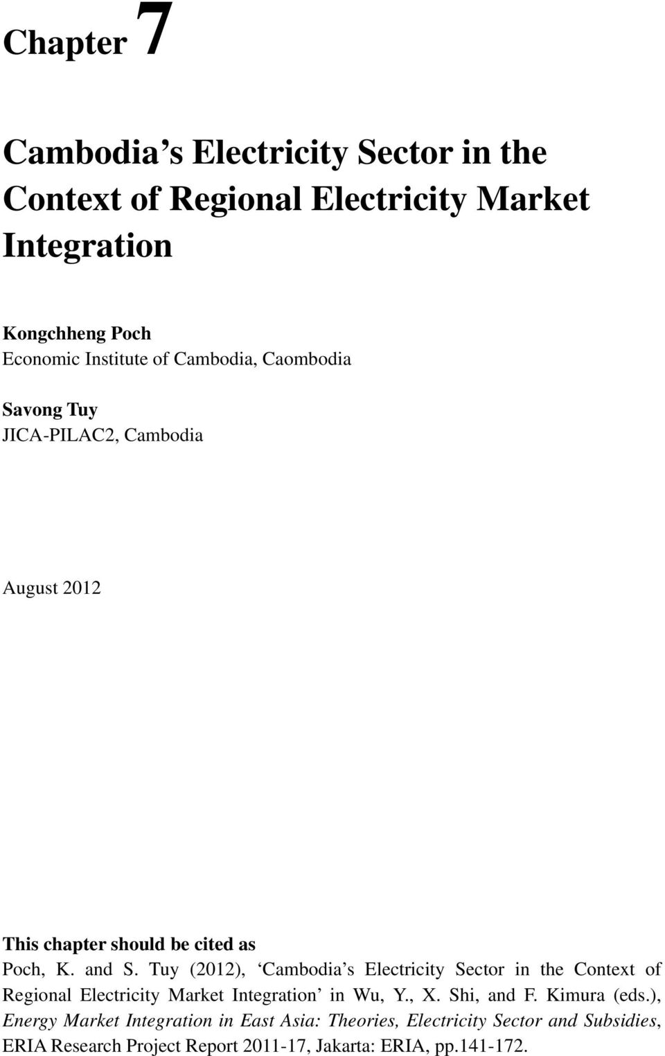 Tuy (2012), Cambodia s Electricity Sector in the Context of Regional Electricity Market Integration in Wu, Y., X. Shi, and F.