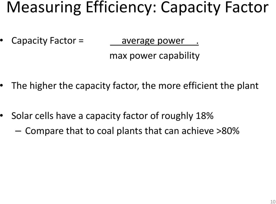 max power capability The higher the capacity factor, the more