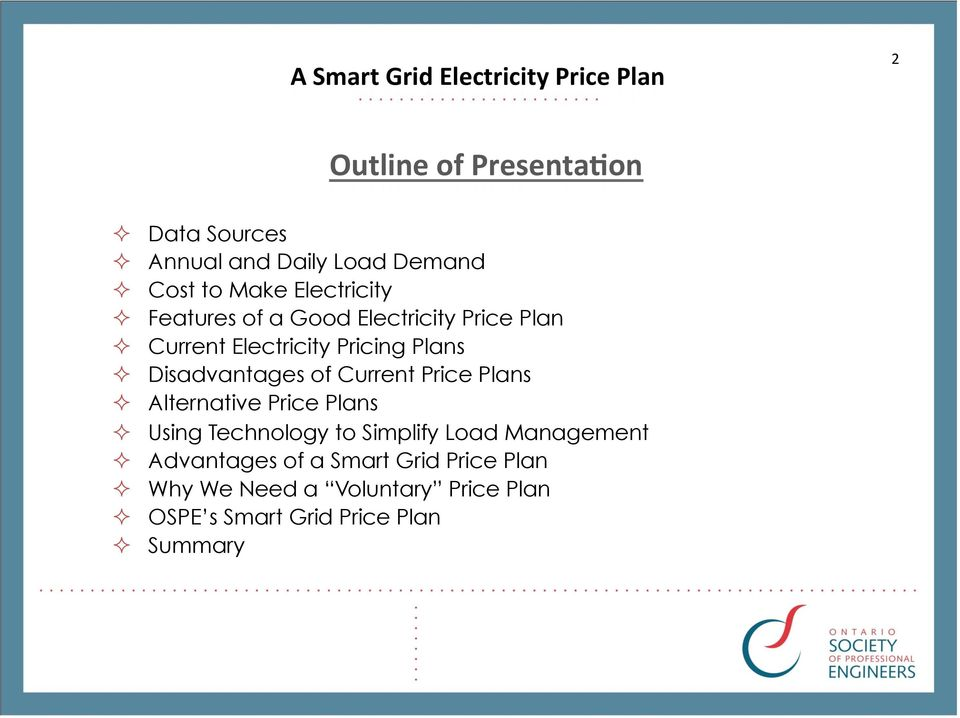 Current Price Plans Alternative Price Plans Using Technology to Simplify Load Management