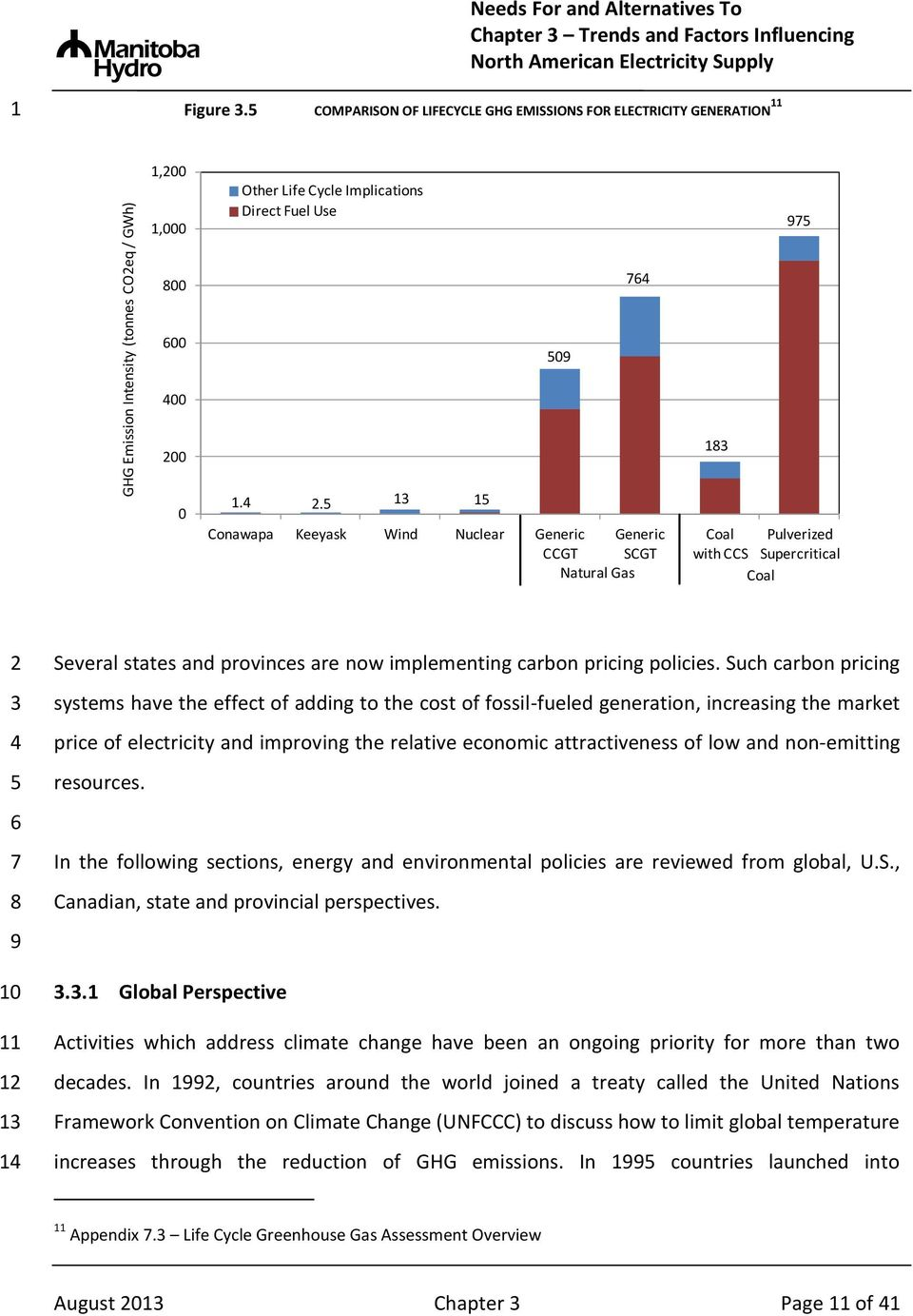 . Conawapa Keeyask Wind Nuclear Generic CCGT Generic SCGT Natural Gas Coal Pulverized with CCS Supercritical Coal 0 Several states and provinces are now implementing carbon pricing policies.