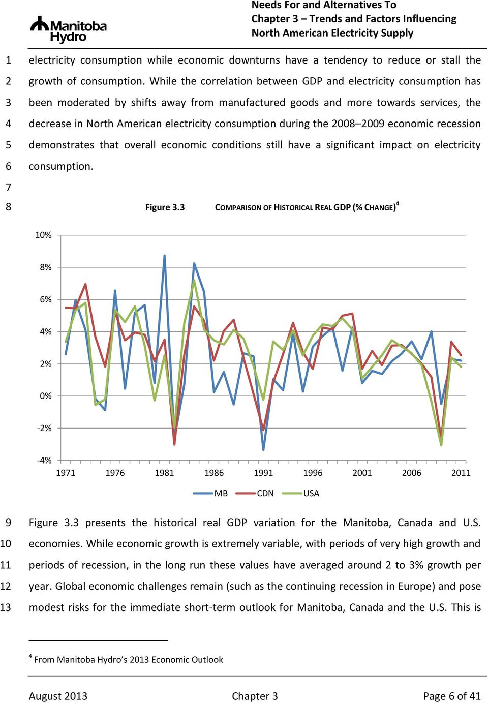 consumption during the 00 00 economic recession demonstrates that overall economic conditions still have a significant impact on electricity consumption. Figure.
