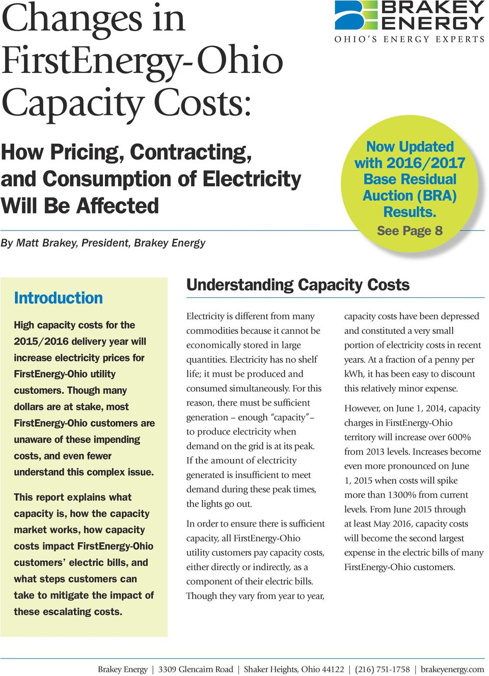Though many dollars are at stake, most FirstEnergy-Ohio customers are unaware of these impending costs, and even fewer understand this complex issue.