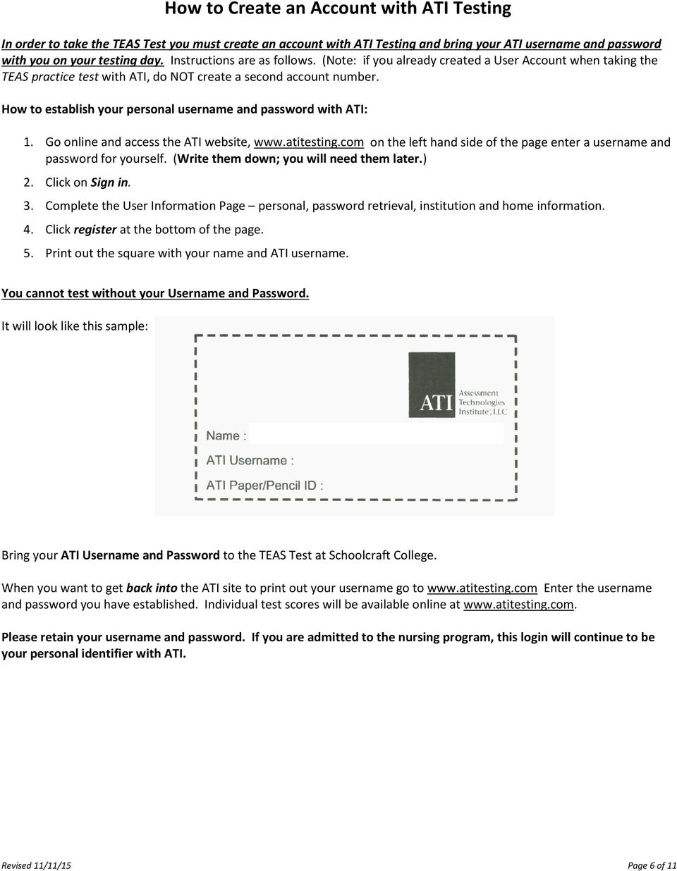 How to establish your personal username and password with ATI: 1. Go online and access the ATI website, www.atitesting.com on the left hand side of the page enter a username and password for yourself.