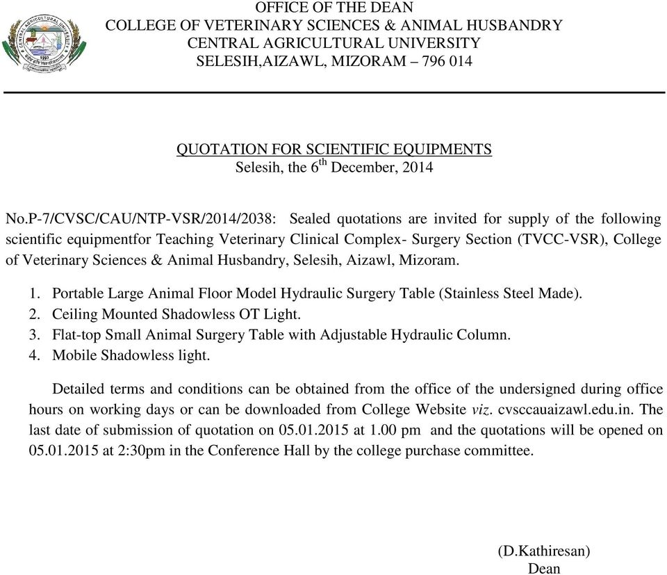 P-7/CVSC/CAU/NTP-VSR/2014/2038: Sealed quotations are invited for supply of the following scientific equipmentfor Teaching Veterinary Clinical Complex- Surgery Section (TVCC-VSR), College of