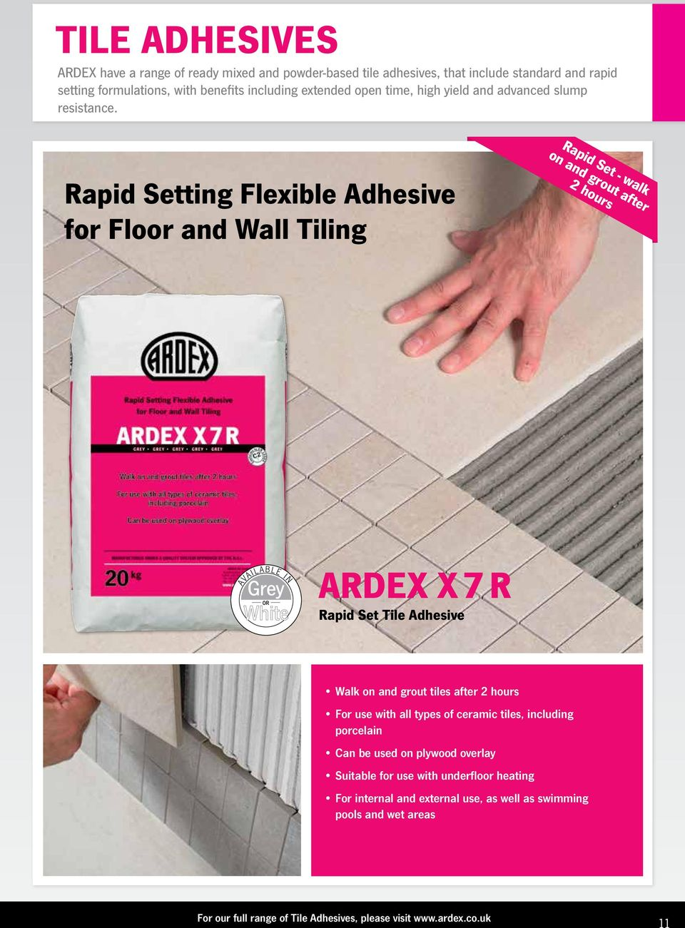 Rapid Setting Flexible Adhesive for Floor and Wall Tiling Rapid Set - walk on and grout after 2 hours ARDEX X 7 R Rapid Set Tile Adhesive Walk on and grout tiles after