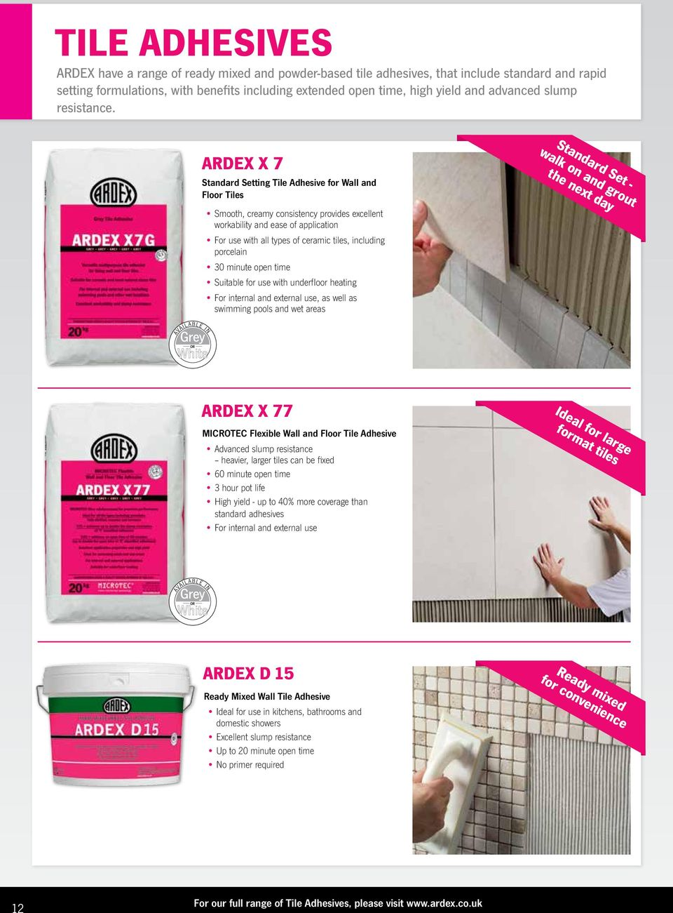 ARDEX X 7 Standard Setting Tile Adhesive for Wall and Floor Tiles Standard Set - walk on and grout the next day Smooth, creamy consistency provides excellent workability and ease of application For