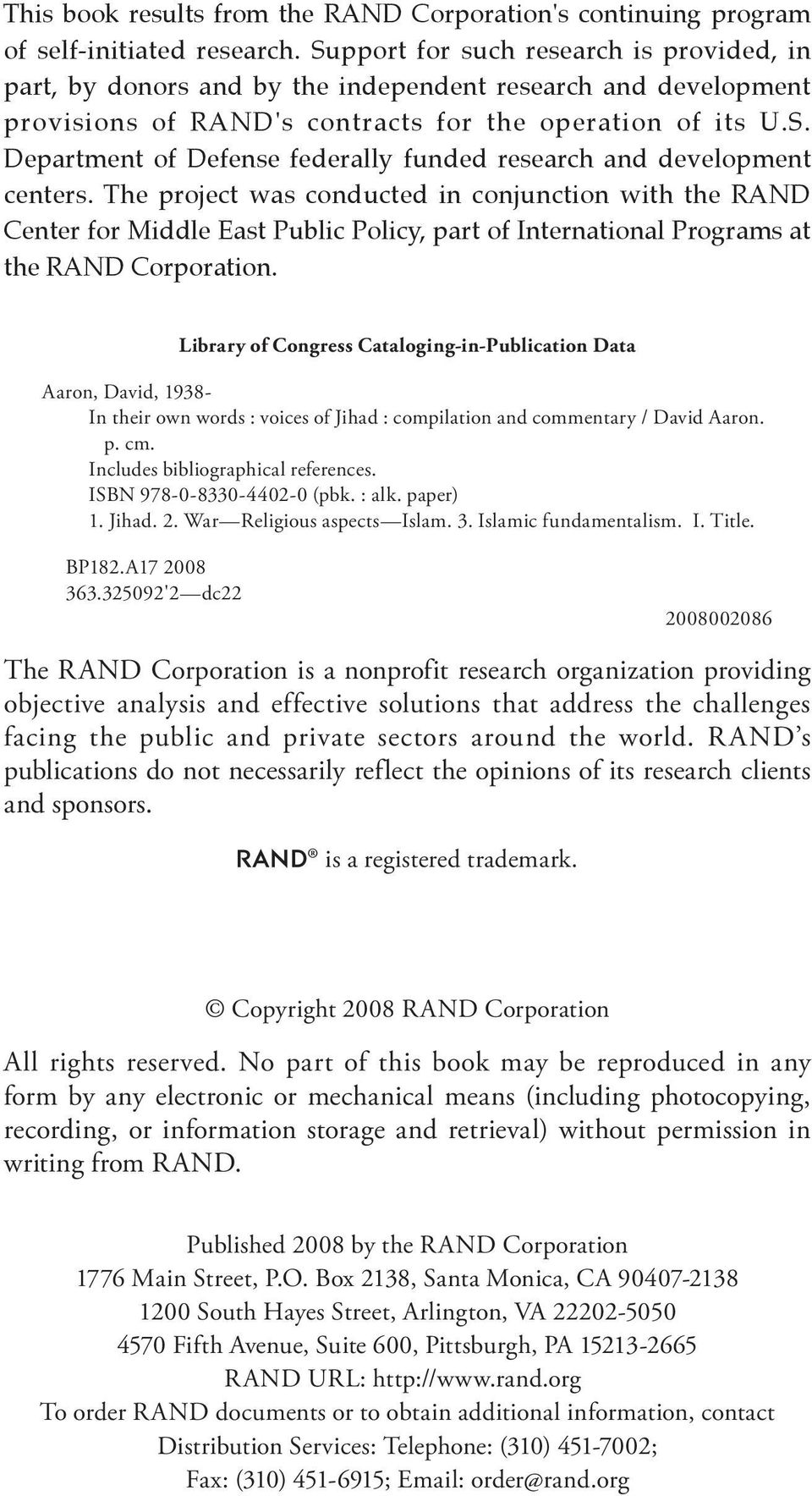 The project was conducted in conjunction with the RAND Center for Middle East Public Policy, part of International Programs at the RAND Corporation.