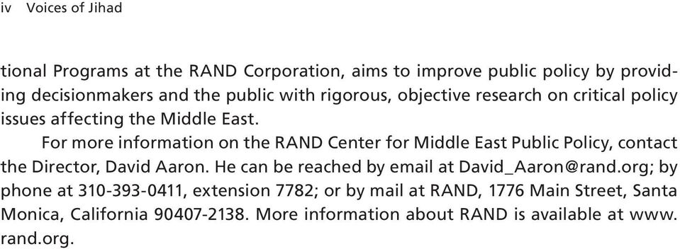 For more information on the RAND Center for Middle East Public Policy, contact the Director, David Aaron.