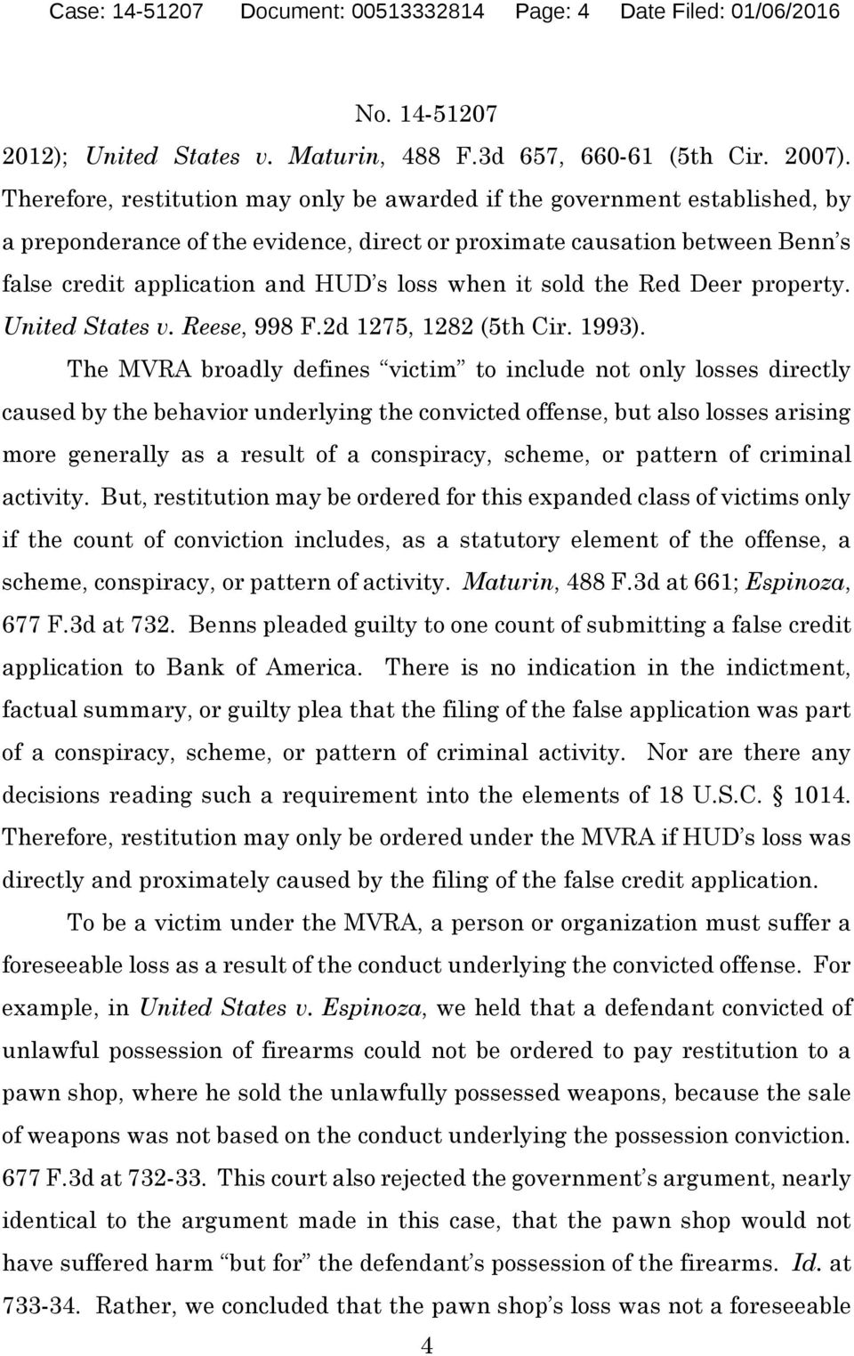 it sold the Red Deer property. United States v. Reese, 998 F.2d 1275, 1282 (5th Cir. 1993).